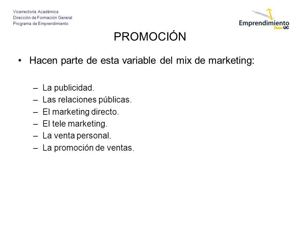 Vicerrectoría Académica Dirección de Formación General Programa de Emprendimiento PROMOCIÓN Hacen parte de esta variable del mix de marketing: –La pub