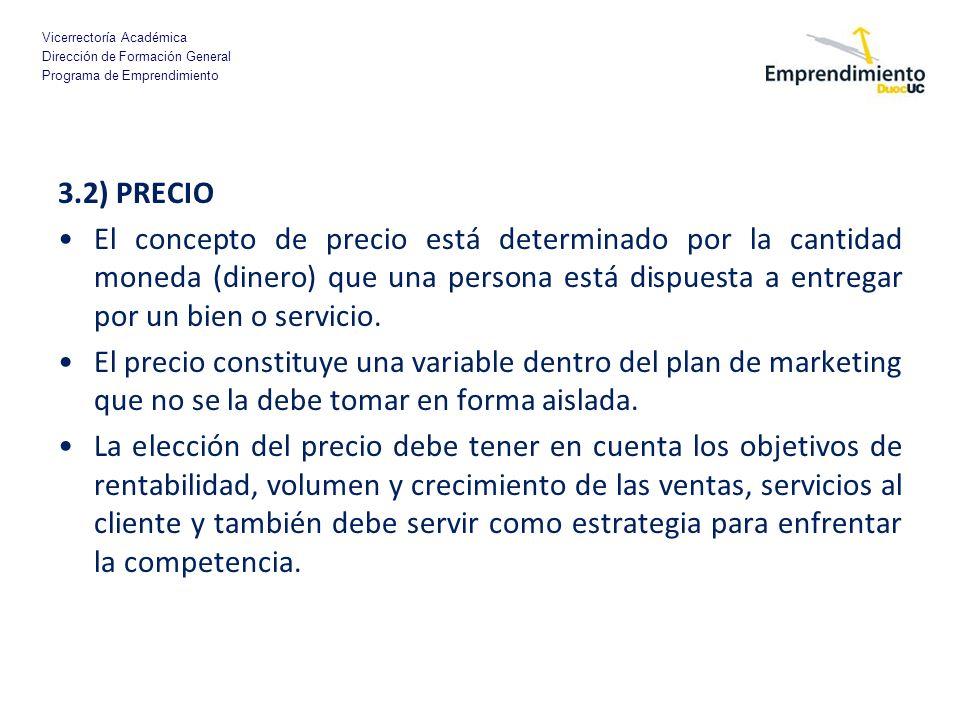 Vicerrectoría Académica Dirección de Formación General Programa de Emprendimiento 3.2) PRECIO El concepto de precio está determinado por la cantidad m