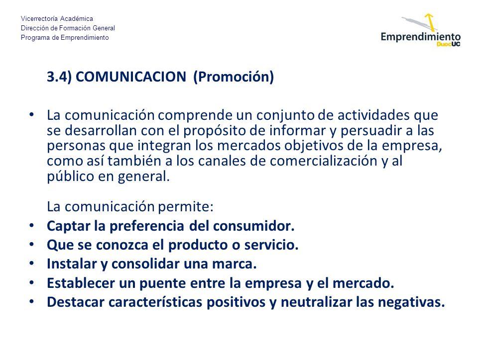 Vicerrectoría Académica Dirección de Formación General Programa de Emprendimiento 3.4) COMUNICACION (Promoción) La comunicación comprende un conjunto