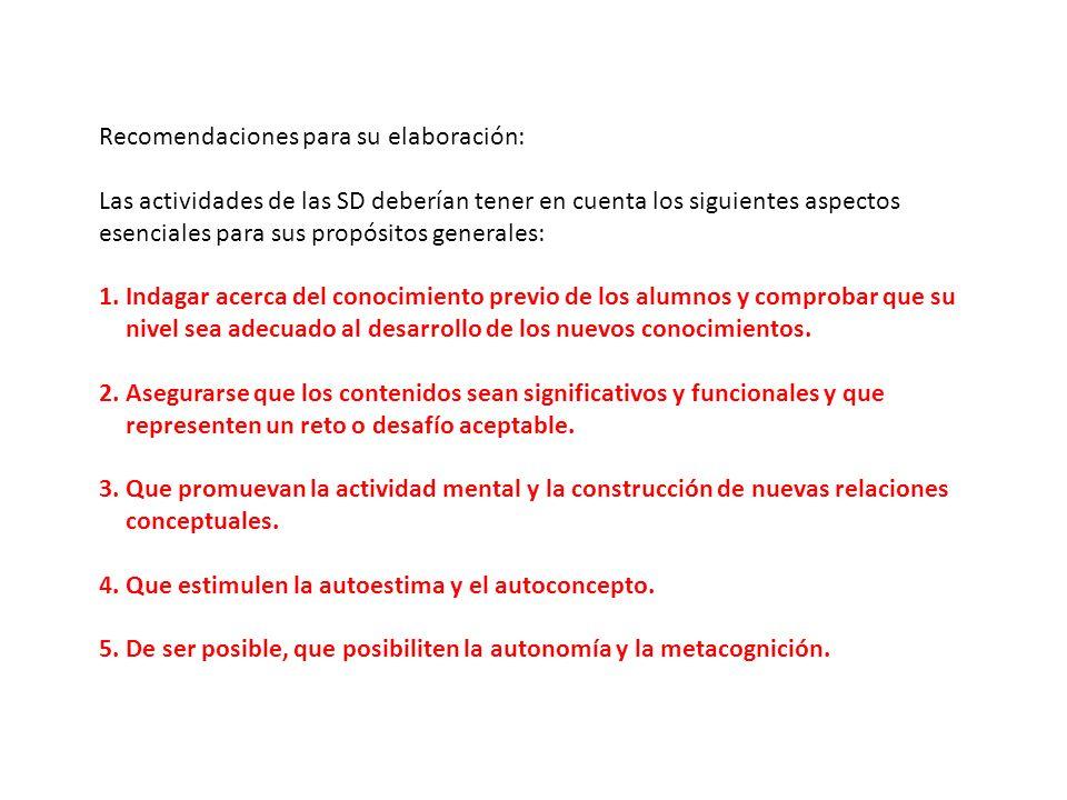 Recomendaciones para su elaboración: Las actividades de las SD deberían tener en cuenta los siguientes aspectos esenciales para sus propósitos general