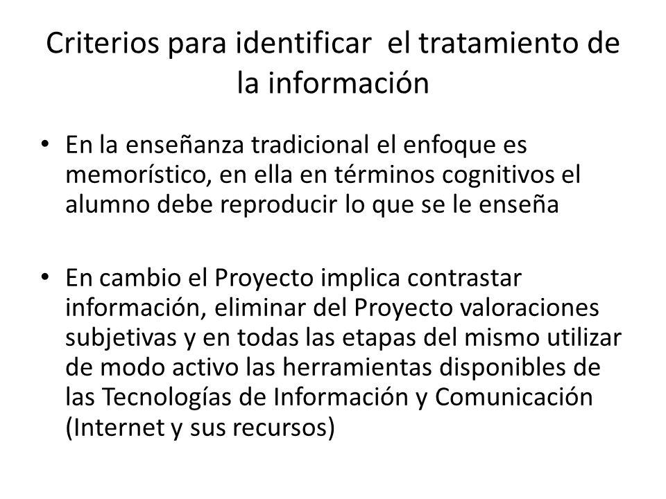 Criterios para identificar el tratamiento de la información En la enseñanza tradicional el enfoque es memorístico, en ella en términos cognitivos el a