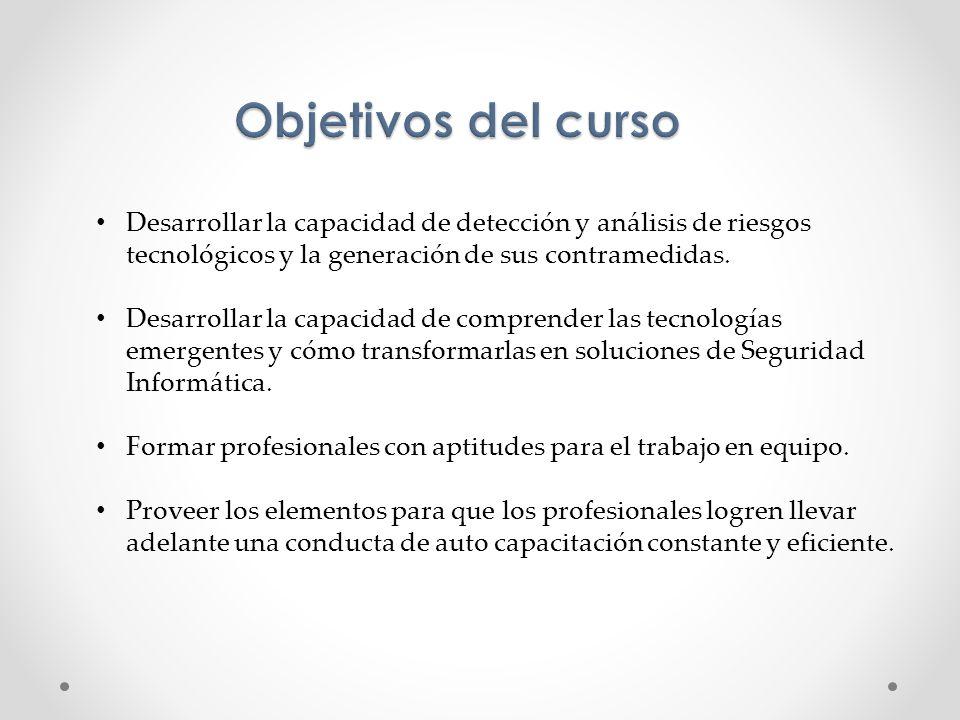 Desarrollar la capacidad de detección y análisis de riesgos tecnológicos y la generación de sus contramedidas. Desarrollar la capacidad de comprender
