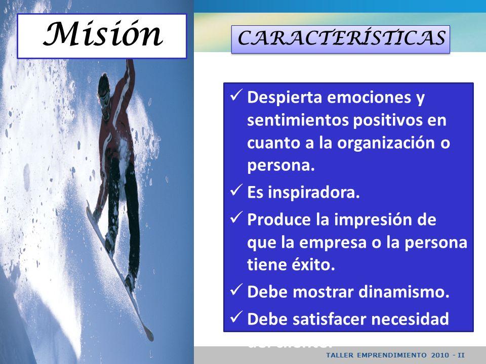 TALLER EMPRENDIMIENTO 2010 - II Despierta emociones y sentimientos positivos en cuanto a la organización o persona.