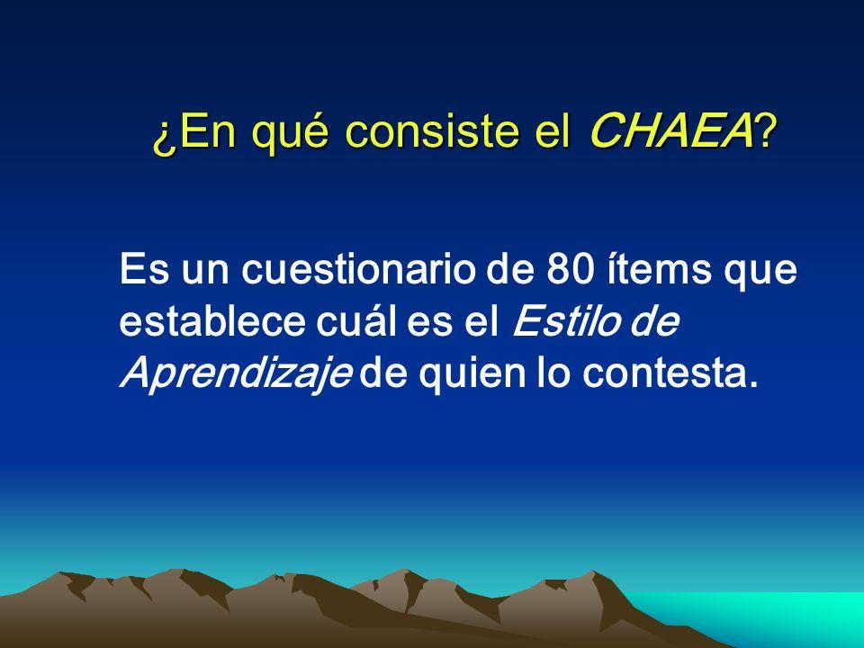 ¿En qué consiste el CHAEA? Es un cuestionario de 80 ítems que establece cuál es el Estilo de Aprendizaje de quien lo contesta.