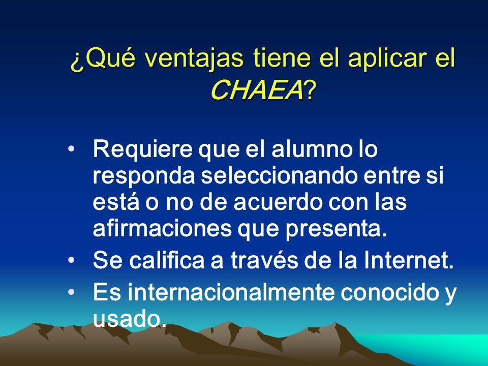 ¿Qué ventajas tiene el aplicar el CHAEA? Requiere que el alumno lo responda seleccionando entre si está o no de acuerdo con las afirmaciones que prese