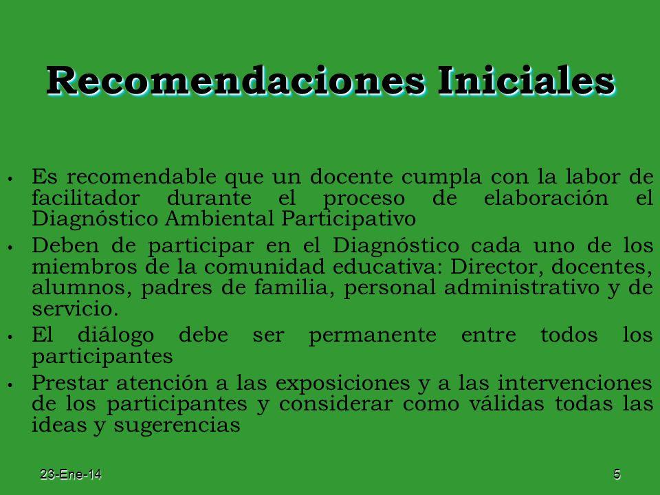 23-Ene-145 Recomendaciones Iniciales Es recomendable que un docente cumpla con la labor de facilitador durante el proceso de elaboración el Diagnóstic