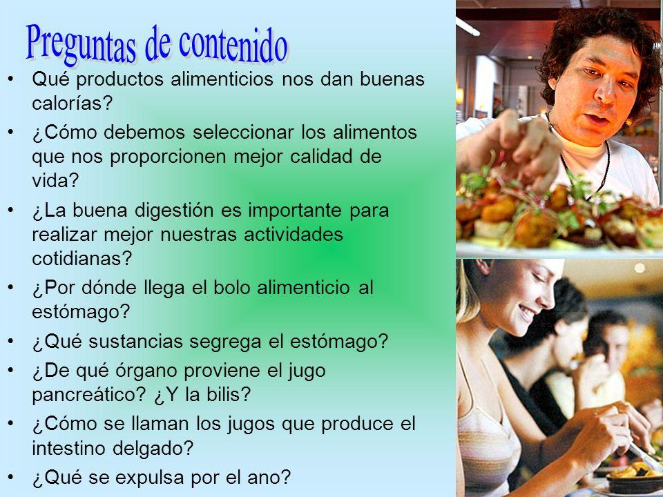 Qué productos alimenticios nos dan buenas calorías? ¿Cómo debemos seleccionar los alimentos que nos proporcionen mejor calidad de vida? ¿La buena dige