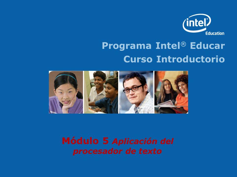 Programa Intel ® Educar Curso Introductorio Módulo 5 Aplicación del procesador de texto