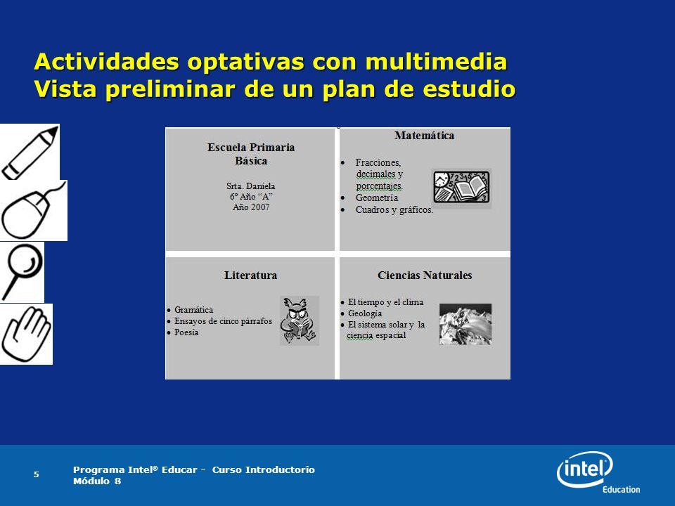 Programa Intel ® Educar - Curso Introductorio Módulo 8 5 Actividades optativas con multimedia Vista preliminar de un plan de estudio