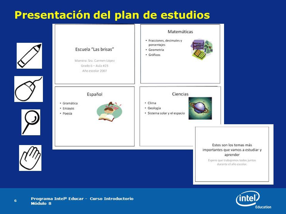 Programa Intel ® Educar - Curso Introductorio Módulo 8 7 Actividades optativas con multimedia Presentación de los alumnos del aula