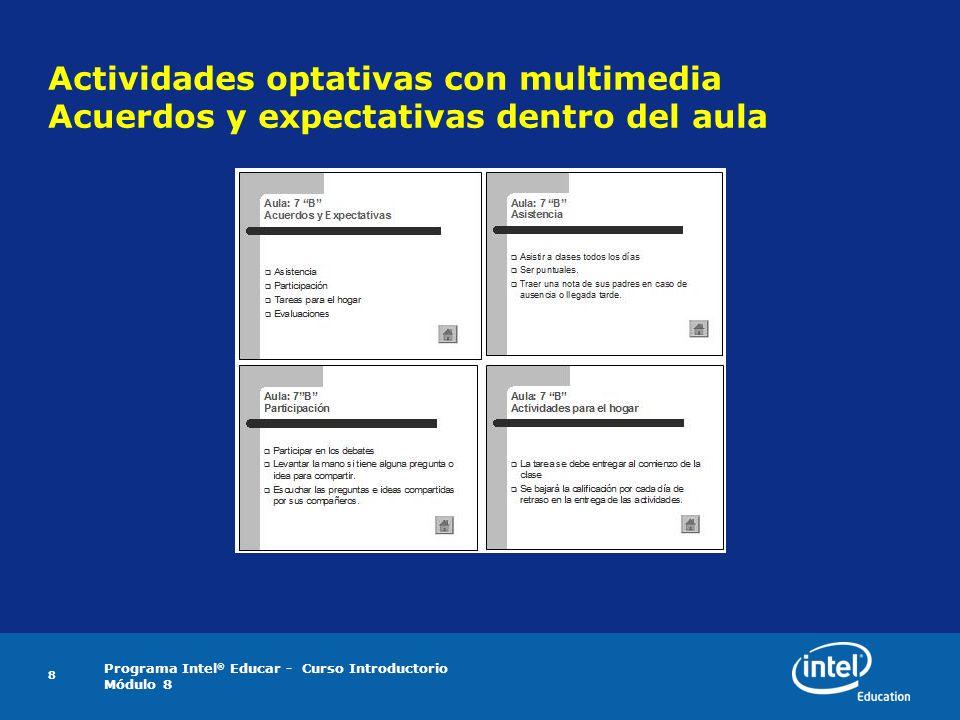 Programa Intel ® Educar - Curso Introductorio Módulo 8 8 Actividades optativas con multimedia Acuerdos y expectativas dentro del aula