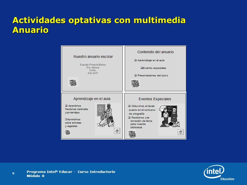 Programa Intel ® Educar - Curso Introductorio Módulo 8 9 Actividades optativas con multimedia Anuario