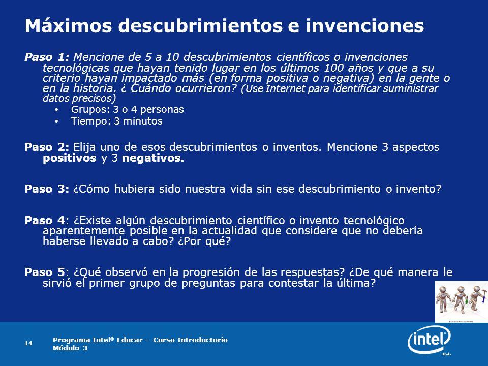 Programa Intel ® Educar - Curso Introductorio Módulo 3 14 Máximos descubrimientos e invenciones Paso 1: Mencione de 5 a 10 descubrimientos científicos
