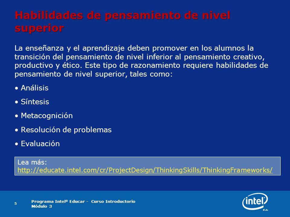 Programa Intel ® Educar - Curso Introductorio Módulo 3 6 Considerar diferentes modelos de pensamiento Dimensiones del Aprendizaje de Marzano 16 Hábitos de Pensamiento de Costa y Kallick Paso 1: