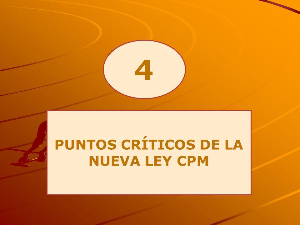 4 PUNTOS CRÍTICOS DE LA NUEVA LEY CPM