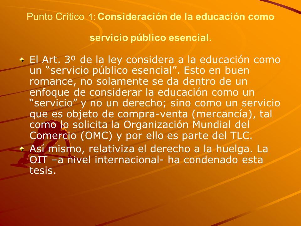 Punto Crítico 1: Consideración de la educación como servicio público esencial. El Art. 3º de la ley considera a la educación como un servicio público