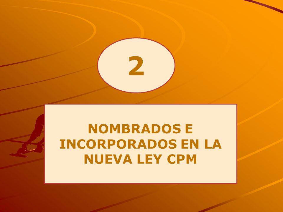2 NOMBRADOS E INCORPORADOS EN LA NUEVA LEY CPM