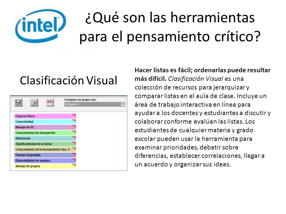 ¿Qué son las herramientas para el pensamiento crítico? Clasificación Visual Hacer listas es fácil; ordenarlas puede resultar más difícil. Clasificació