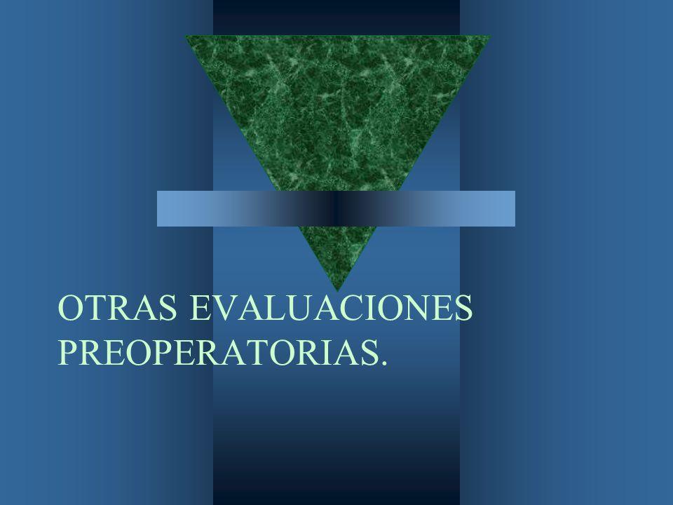 OTRAS EVALUACIONES PREOPERATORIAS.