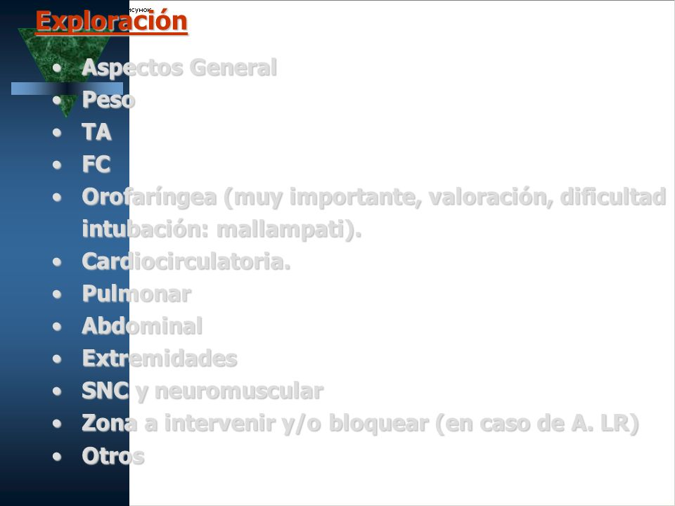 Aspectos GeneralAspectos General PesoPeso TATA FCFC Orofaríngea (muy importante, valoración, dificultad intubación: mallampati).Orofaríngea (muy impor