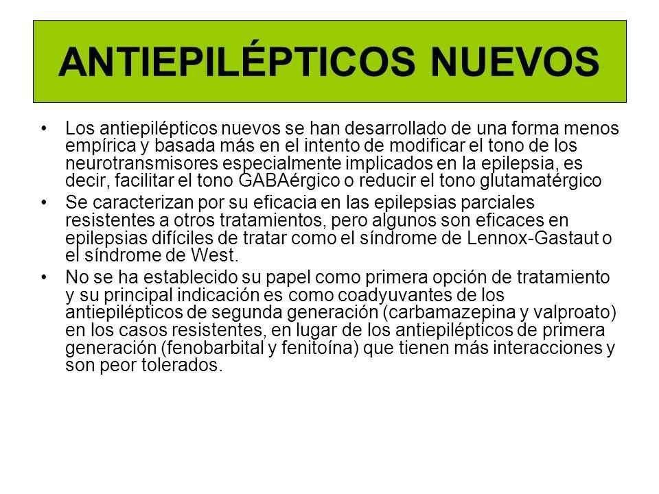 ANTIEPILÉPTICOS NUEVOS Los antiepilépticos nuevos se han desarrollado de una forma menos empírica y basada más en el intento de modificar el tono de l