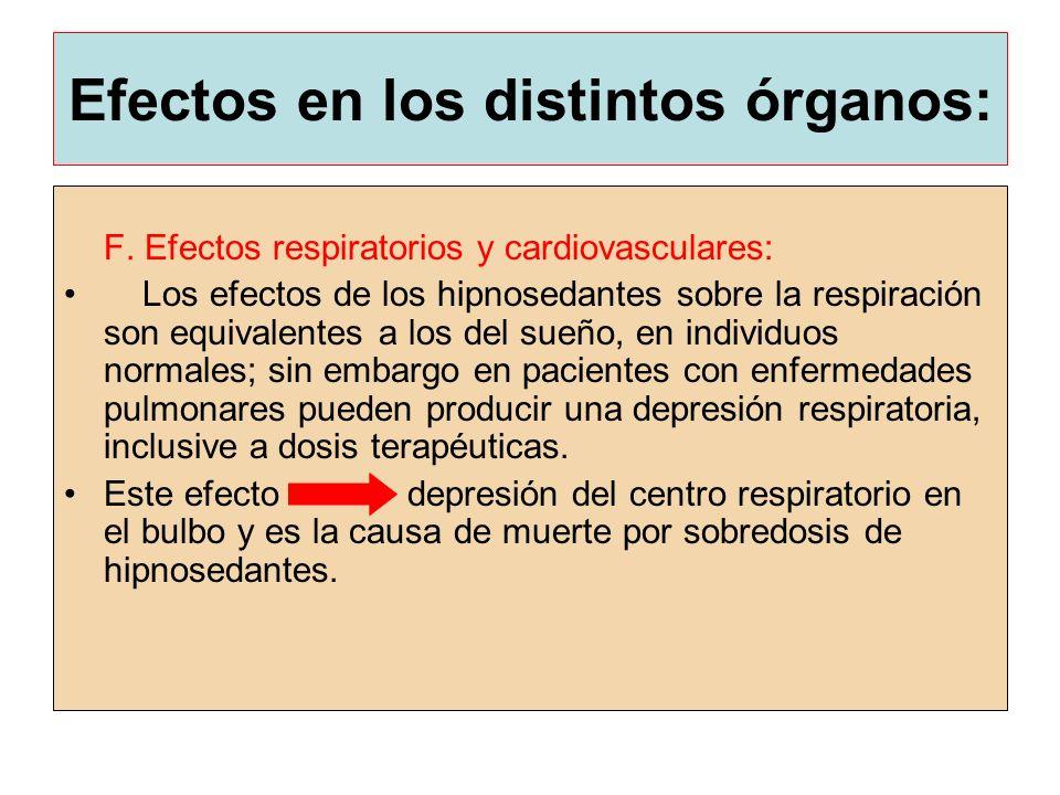 Efectos en los distintos órganos: F. Efectos respiratorios y cardiovasculares: Los efectos de los hipnosedantes sobre la respiración son equivalentes