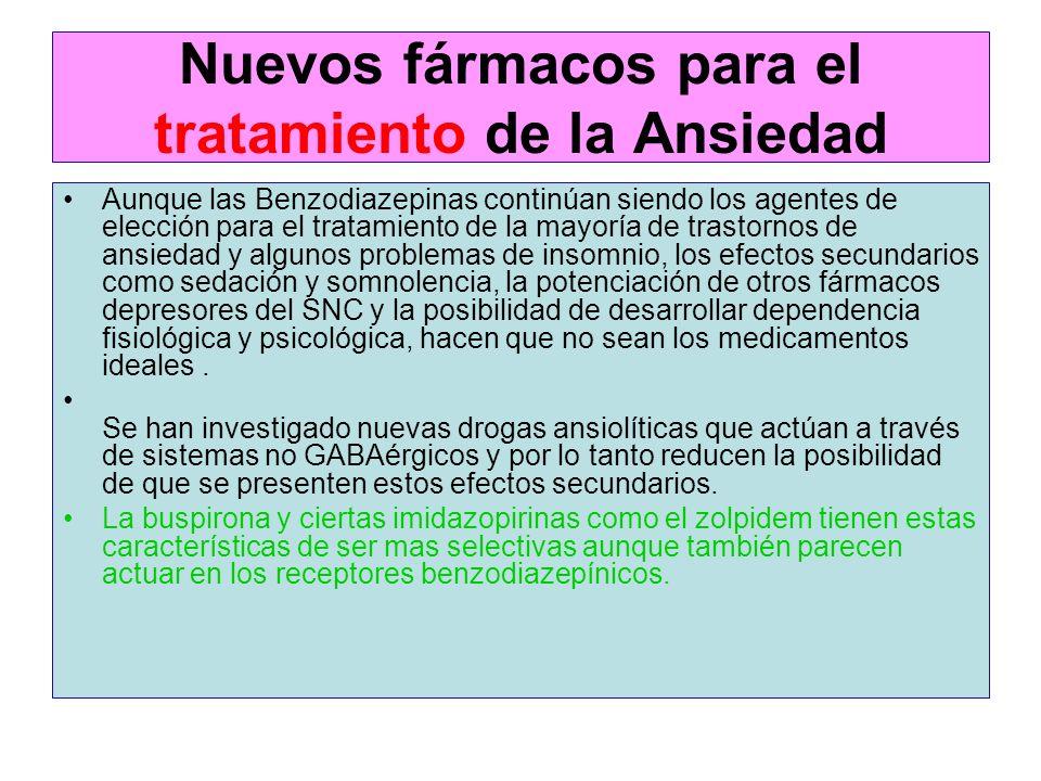 Nuevos fármacos para el tratamiento de la Ansiedad Aunque las Benzodiazepinas continúan siendo los agentes de elección para el tratamiento de la mayor
