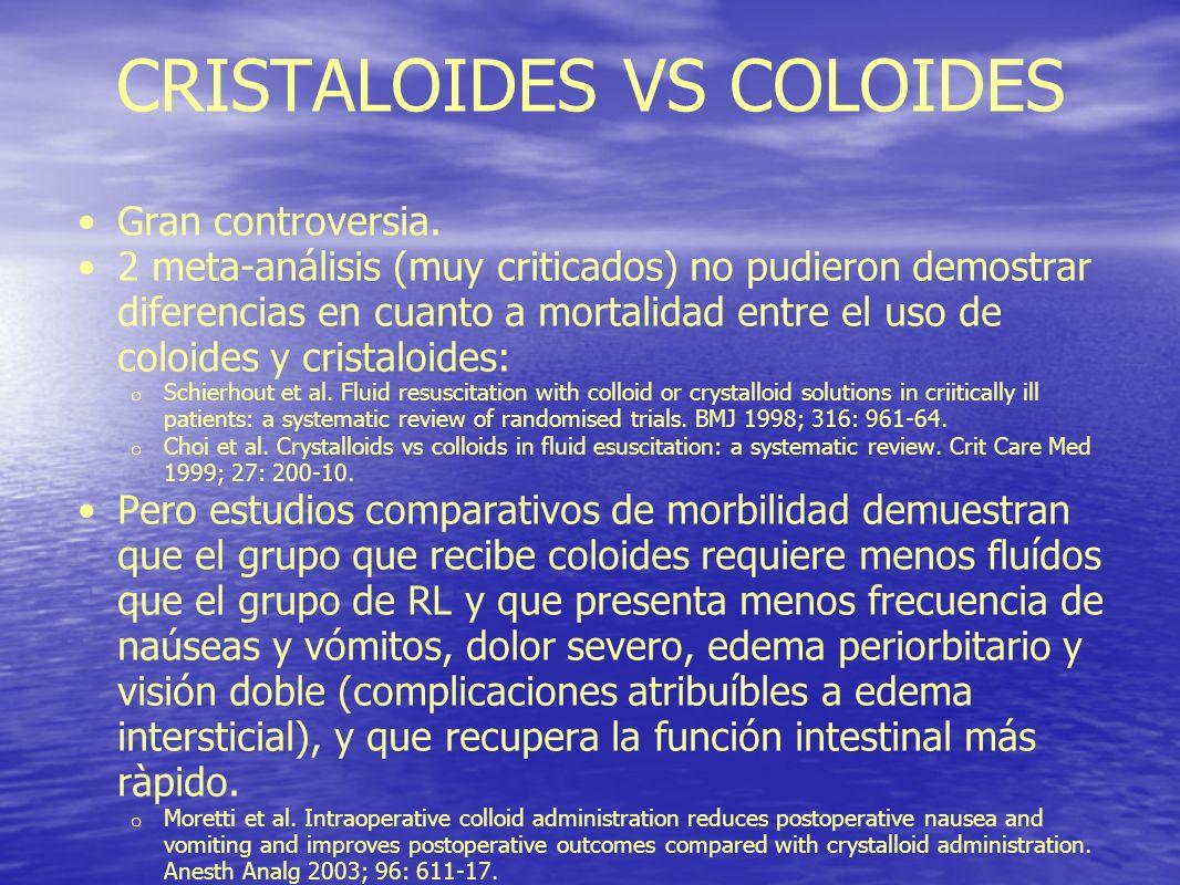 CRISTALOIDES VS COLOIDES Gran controversia. 2 meta-análisis (muy criticados) no pudieron demostrar diferencias en cuanto a mortalidad entre el uso de