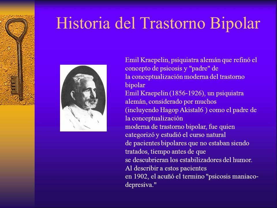 Historia del Trastorno Bipolar Emil Kraepelin, psiquiatra alemán que refinó el concepto de psicosis y