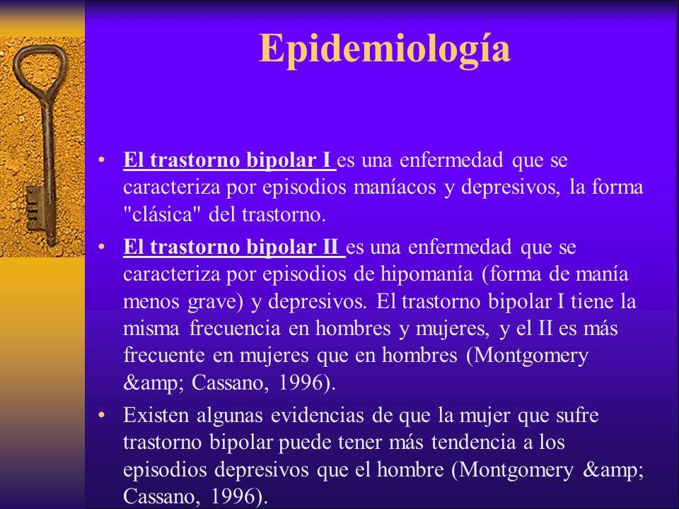 Epidemiología El trastorno bipolar I es una enfermedad que se caracteriza por episodios maníacos y depresivos, la forma