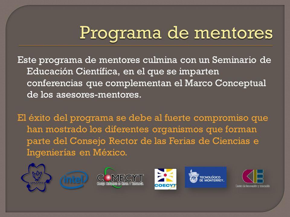 Este programa de mentores culmina con un Seminario de Educación Científica, en el que se imparten conferencias que complementan el Marco Conceptual de los asesores-mentores.