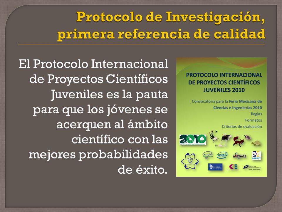 El Protocolo Internacional de Proyectos Científicos Juveniles es la pauta para que los jóvenes se acerquen al ámbito científico con las mejores probabilidades de éxito.