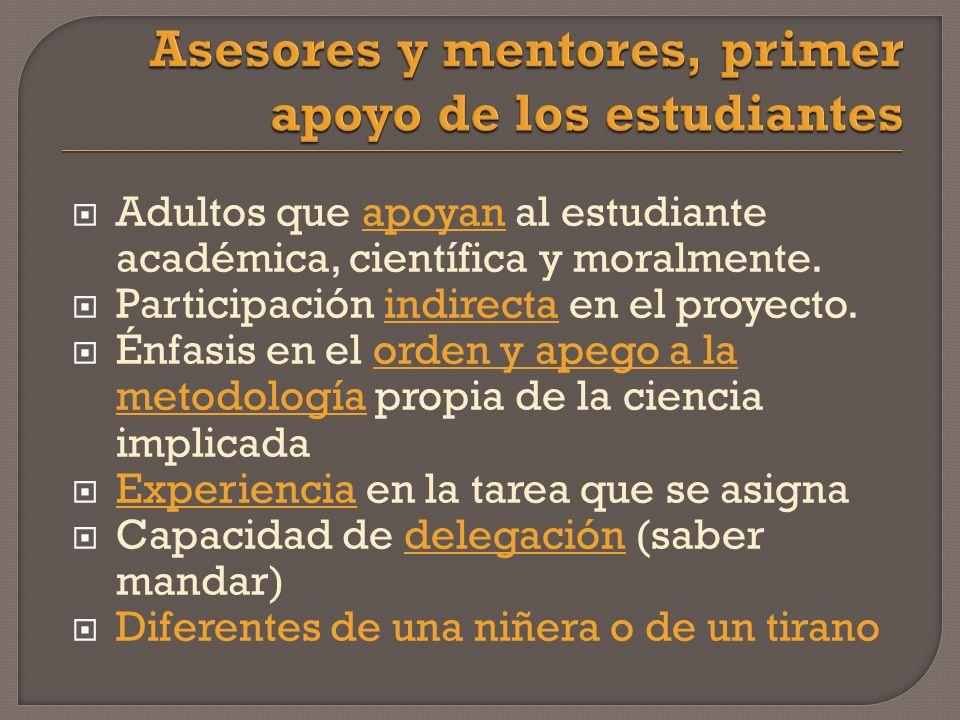 Adultos que apoyan al estudiante académica, científica y moralmente.