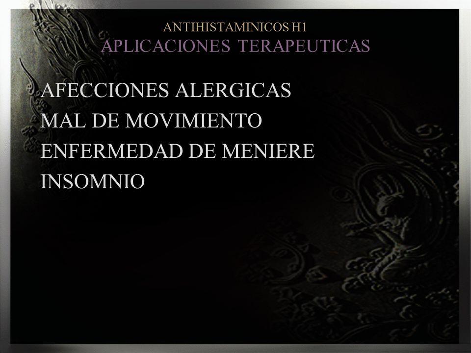 ANTIHISTAMINICOS H1 APLICACIONES TERAPEUTICAS AFECCIONES ALERGICAS MAL DE MOVIMIENTO ENFERMEDAD DE MENIERE INSOMNIO