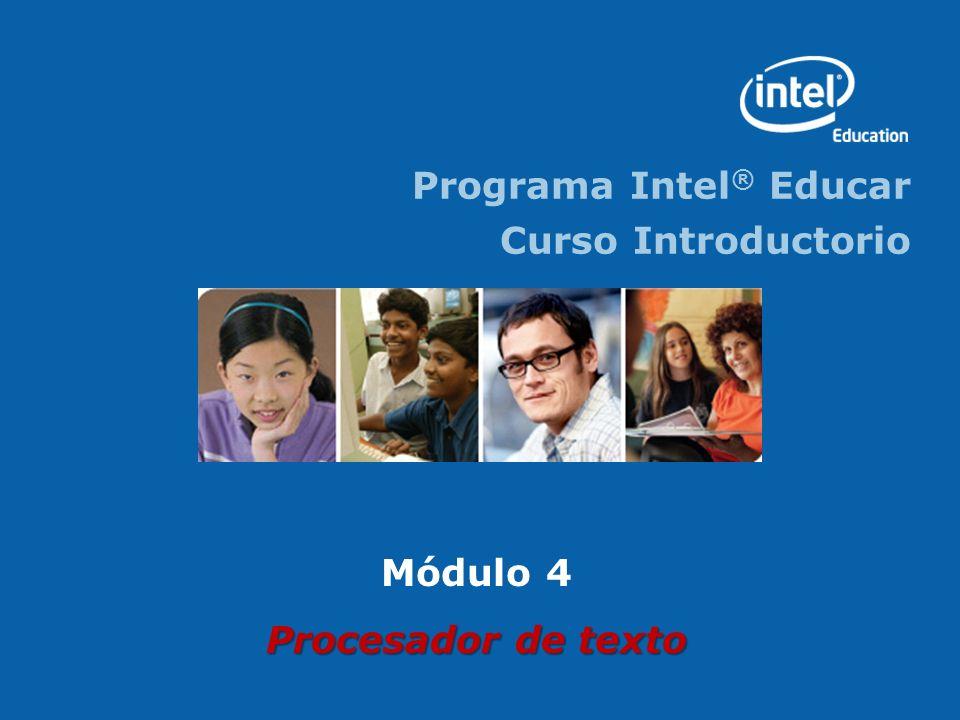 Programa Intel ® Educar Curso Introductorio Módulo 4 Procesador de texto