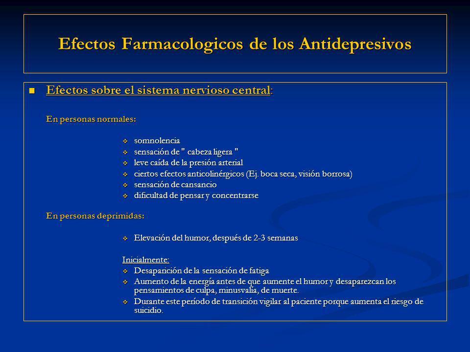Efectos Farmacologicos de los Antidepresivos Efectos sobre el sistema nervioso central: Efectos sobre el sistema nervioso central: En personas normale