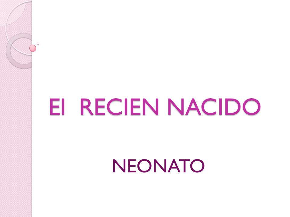 El RECIEN NACIDO NEONATO