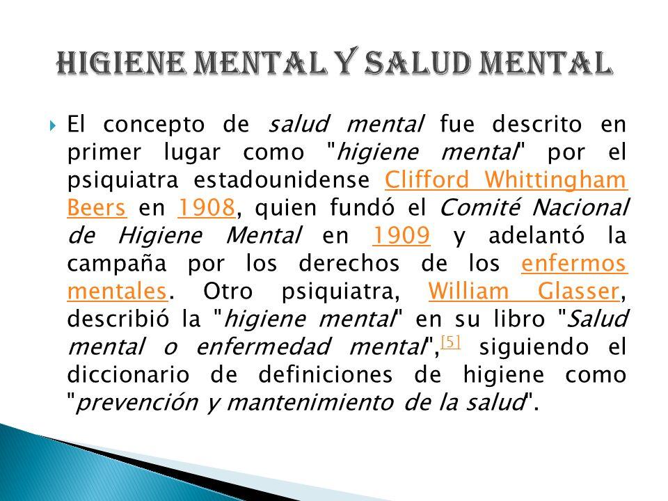 El concepto de salud mental fue descrito en primer lugar como