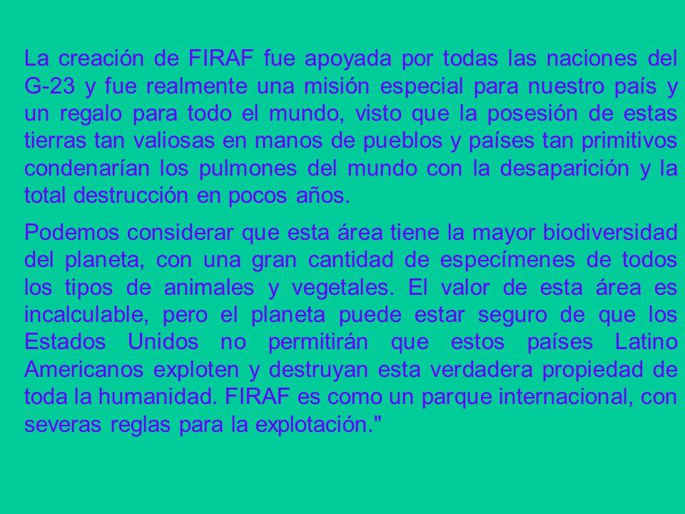 La creación de FIRAF fue apoyada por todas las naciones del G-23 y fue realmente una misión especial para nuestro país y un regalo para todo el mundo,