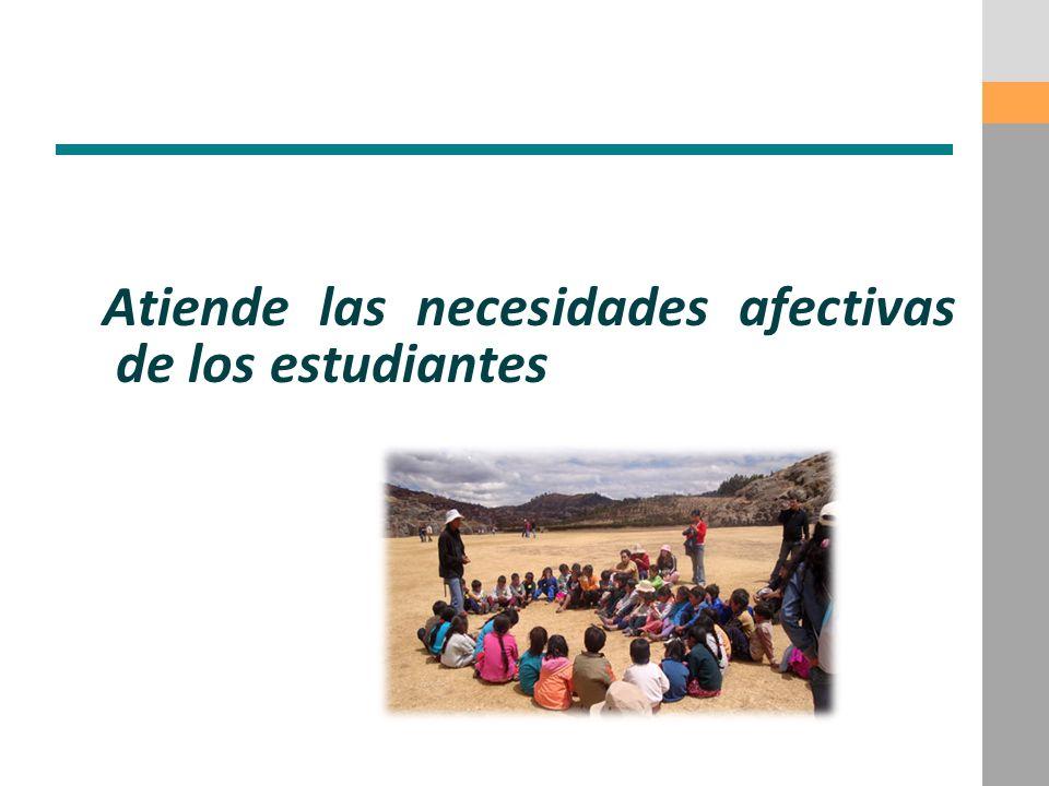 Atiende las necesidades afectivas de los estudiantes