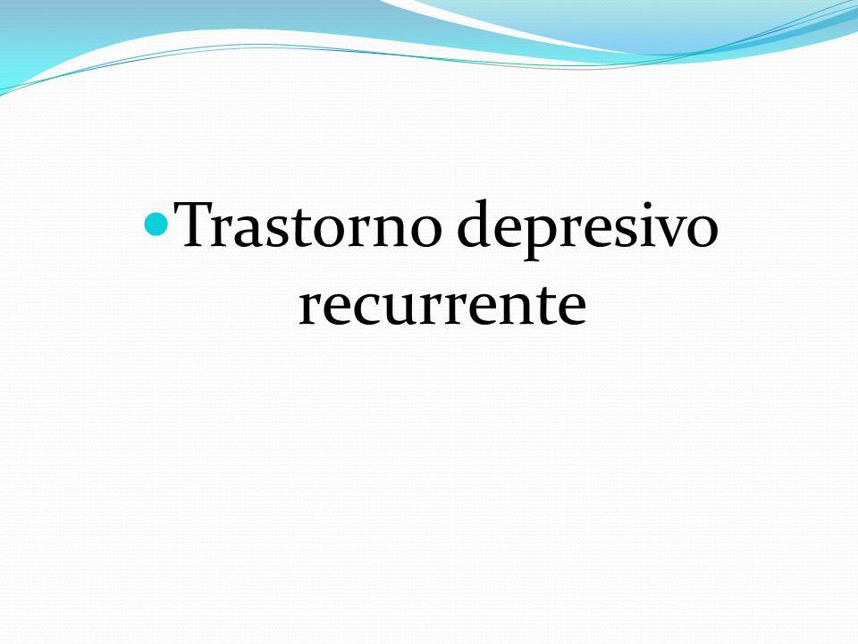 Trastorno depresivo recurrente