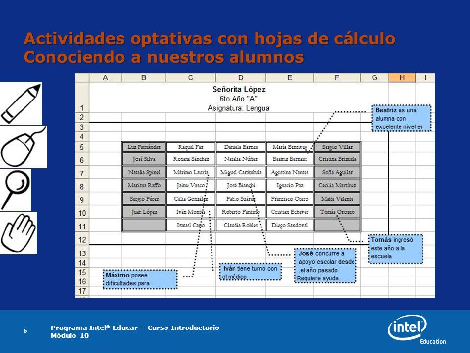 Programa Intel ® Educar - Curso Introductorio Módulo 10 6 Actividades optativas con hojas de cálculo Conociendo a nuestros alumnos
