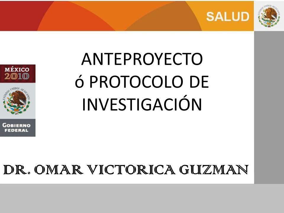 ANTEPROYECTO ó PROTOCOLO DE INVESTIGACIÓN DR. OMAR VICTORICA GUZMAN