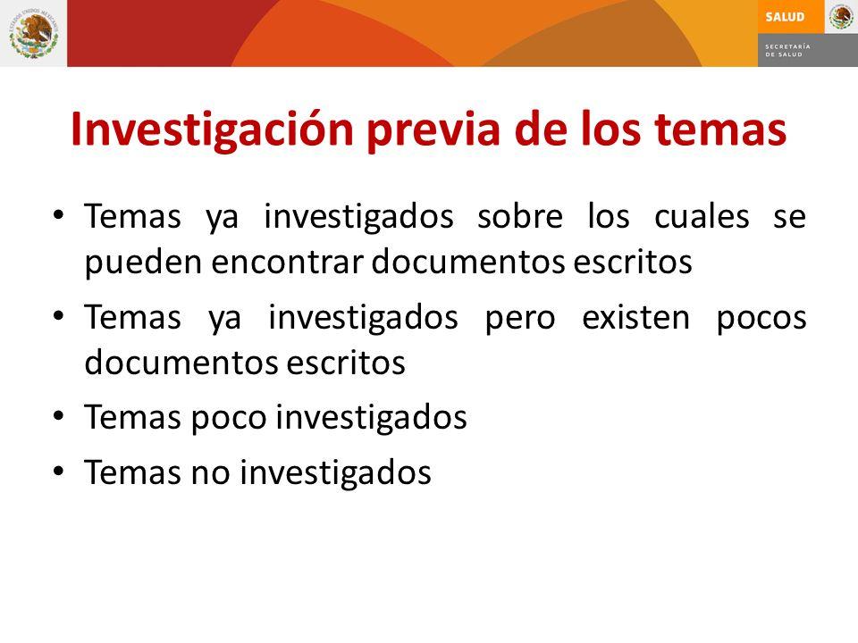 Investigación previa de los temas Temas ya investigados sobre los cuales se pueden encontrar documentos escritos Temas ya investigados pero existen po