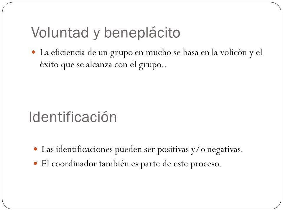 Voluntad y beneplácito La eficiencia de un grupo en mucho se basa en la volicón y el éxito que se alcanza con el grupo..