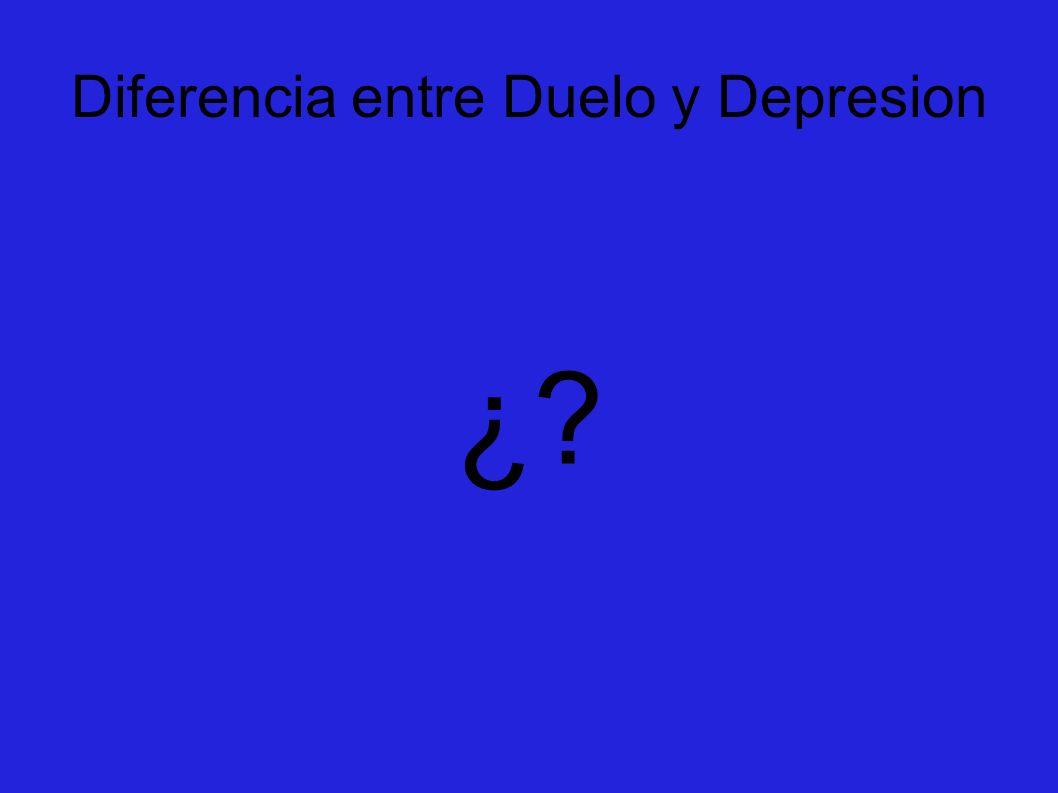 Diferencia entre Duelo y Depresion ¿?
