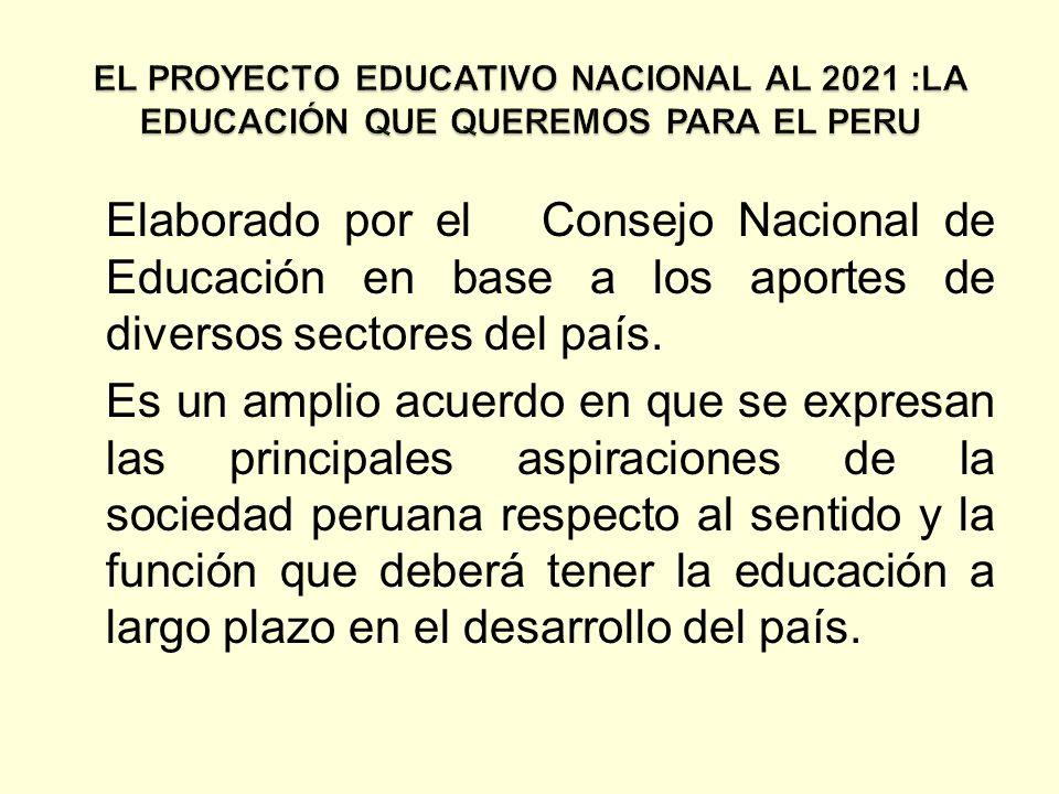 Elaborado por el Consejo Nacional de Educación en base a los aportes de diversos sectores del país. Es un amplio acuerdo en que se expresan las princi