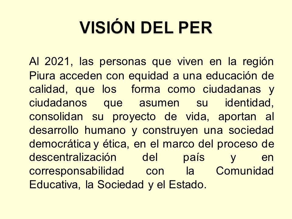 Al 2021, las personas que viven en la región Piura acceden con equidad a una educación de calidad, que los forma como ciudadanas y ciudadanos que asum