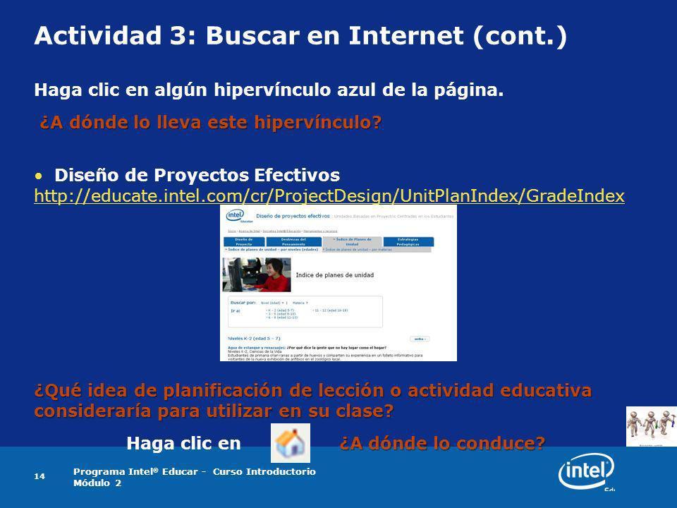 Programa Intel ® Educar - Curso Introductorio Módulo 2 Actividad 3: Buscar en Internet (cont.) Haga clic en algún hipervínculo azul de la página. ¿A d