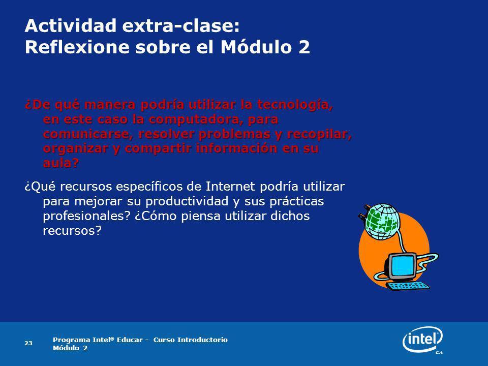 Programa Intel ® Educar - Curso Introductorio Módulo 2 23 ¿De qué manera podría utilizar la tecnología, en este caso la computadora, para comunicarse,